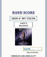 メガデス(MEGADETH) / SKIN O' MY TEETH (スキン・オー・マイ・ティース) バンド・スコア(TAB譜) 楽譜