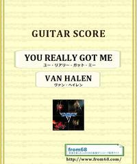 ヴァン・ヘイレン(VAN HALEN) / ユー・リアリー・ガット・ミー(YOU REALLY GOT ME) ギター・スコア(TAB譜) 楽譜