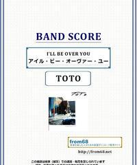 TOTO / I'LL BE OVER YOU (アイル・ビー・オーヴァー・ユー) / バンド・スコア(TAB譜) 楽譜