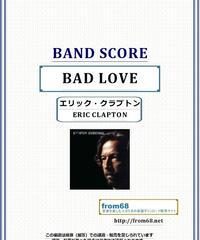 エリック・クラプトン(ERIC CLAPTON) /  BAD LOVE(バッド・ラブ) バンド・スコア(TAB譜) 楽譜