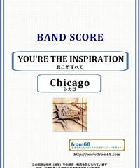 シカゴ (Chicago)  / YOU'RE THE INSPIRATION(君こそすべて) バンド・スコア(TAB譜)