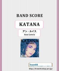 アン・ルイス(Ann Lewis) / KATANA  バンド・スコア(TAB譜) 楽譜