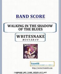 ホワイトスネイク(WHITESNAKE) / WALKING IN THE SHADOW OF THE BLUES バンド・スコア(TAB譜) 楽譜 from68