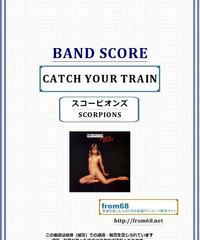 スコーピオンズ (SCORPIONS)  / CATCH YOUR TRAIN バンド・スコア (TAB譜)  楽譜