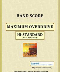 Hi-STANDARD (ハイ・スタンダード) / MAXIMUM OVERDRIVE バンド・スコア (TAB譜) 楽譜