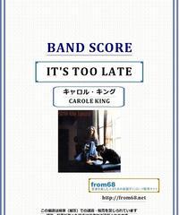 キャロル・キング(CAROLE KING) / IT'S TOO LATE バンド・スコア(TAB譜) 楽譜