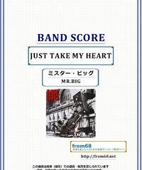 ミスター・ビッグ(MR.BIG)  / JUST TAKE MY HEART  バンド・スコア(TAB譜) 楽譜