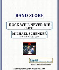 マイケル・シェンカー(Michael Schenker)  /  ROCK WILL NEVER DIE (LIVE)バンド・スコア(TAB譜) 楽譜