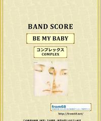 コンプレックス(COMPLEX) / BE MY BABY バンド・スコア(TAB譜) 楽譜