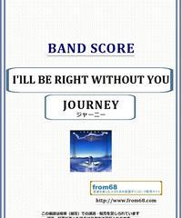 ジジャーニー(JOURNEY)  / I'lLL BE RIGHT WITHOUT YOU バンド・スコア(TAB譜) 楽譜