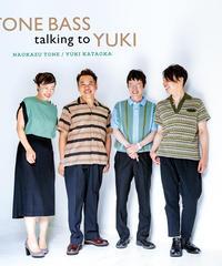 【有料ライブ配信】「TONE BASS talking to YUKI 」Release Live【Binaural LIVE! vol.4】