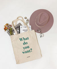 「What do you want?」Totebag