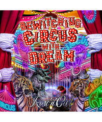 Rose'n'Ciel『Bewitching Circus With Dream』