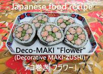 """Deco-MAKI """"Flower"""" (Decorative MAKI-ZUSHI)"""