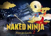 NAKED NINJA -Nijo-jo Castle 2-