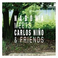 Nabowa - Nabowa Meets Carlos Niño & Friends