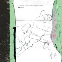 Chico - 《身心靈不全》Fast soul,Slow body,Broken heart