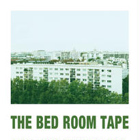 THE BED ROOM TAPE - THE BED ROOM TAPE
