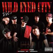 GANMA presents V.A.【WILD EYED CITY vol.1】