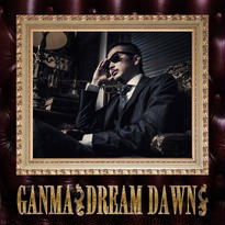 GANMA 2nd Album【DREAM DAWN】