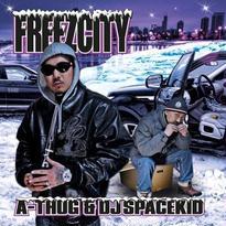A-THUG & DJ SPACEKID / FREEZCITY