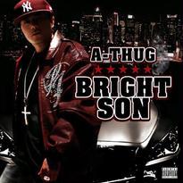 A-THUG / BRIGHT SON