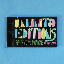 UNLIMITED EDITIONS INSTANT IRON-ONS By MIKE PERRY