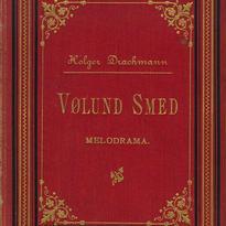 VOLUND SMED. Melodrama / Drachmann, Holger