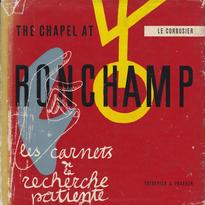 THE CHAPEL AT RONCHAMP /LE CORBUSIER