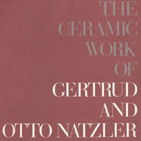 THE CERAMIC WORK OF GERTURD AND OTTO NATZLER