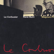 Le Corbusier Moments in the Life of a Great Architect /Rene Burri