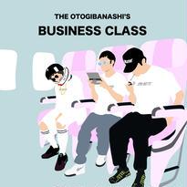 "THE OTOGIBANASHI'S ""BUSINESS CLASS"""