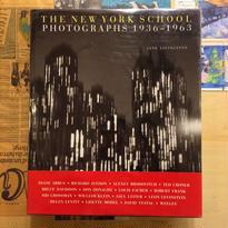 THE NEW YORK SCHOOL:PHOTOGRAPHS 1936 - 1963