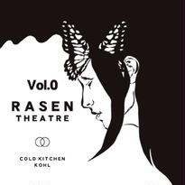 KOHL,COLD KITCHEN / RASEN THEATRE Vol.0