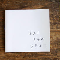 she see sea.