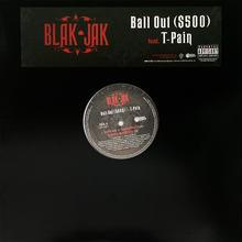 Blak Jak - Ball Out($500) feat.T-Pain