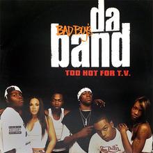 Badboy's Da Band - Too Hot For T.V