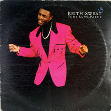 Keith Sweat - Your Love Part 2
