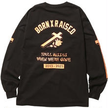 BORN X RAISED YOU'LL MISS US L/S TEE   BLACK