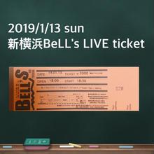 2019/1/13 新横浜BeLL's LIVE ticket