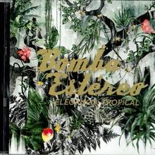 (CD) BOMBA ESTEREO / Elegancia Tropical           <world / colombia / bass / electronics>