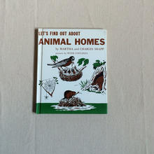 LET'S FIND OUT ABOUT ANIMAL HOMES