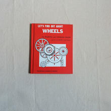 LET'S FIND OUT ABOUT WHEELS