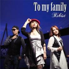 Ribist 「To my family」
