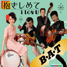 B・A・T /抱きしめて i Lov U (GC-085)