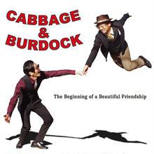 CABBAGE & BURDOCK / The Beginning of a Beautiful Friendship (GC-049)