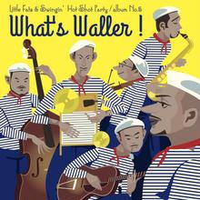 Little Fats & Swingin' Hot Shot Party / What's Waller! (GC-045)
