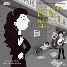 Clap Stomp Swingin' / I Saw Her Kissing Nat Cole vol.4〜with Mie Shirakawa(GC-082)