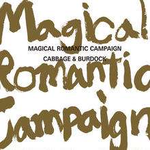CABBAGE & BURDOCK /  Magical Romantic Campaign (GC-064)