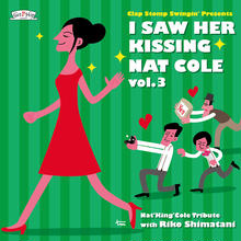 Clap Stomp Swingin' / I Saw Her Kissing Nat Cole vol.3〜with Riko Shimatani〜(GC-077)